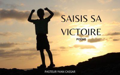 Saisis sa victoire