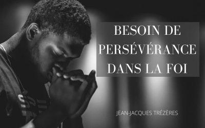 Besoin de persévérance dans la foi