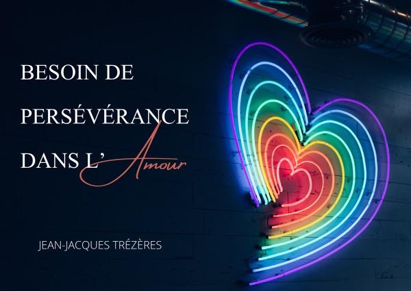 Besoin de persévérance  dans l'amour