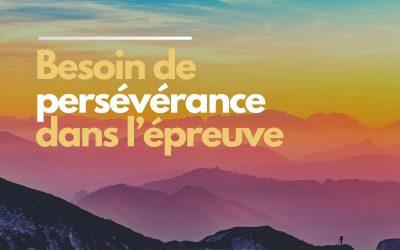 Besoin de persévérance dans l'épreuve